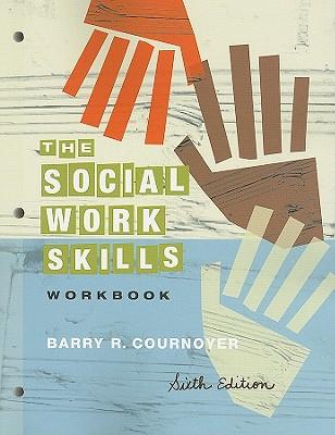 The Social Work Skills Workbook - Cournoyer, Barry R