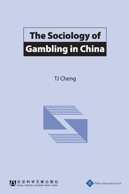 The Sociology of Gambling in China - Cheng, Tijie