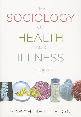 The Sociology of Health and Illness - Nettleton, Sarah