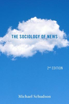 The Sociology of News - Schudson, Michael