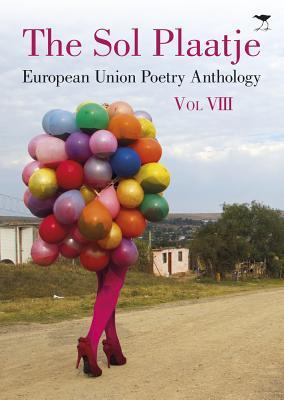 The Sol Plaatje European Union Poetry Anthology - Serote, Mongane Wally, and Xaba, Makhosazana, and Kozain, Rustum