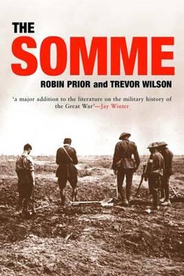 The Somme - Prior, Robin, and Wilson, Trevor, Professor