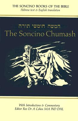 The Soncino Chumash: The Five Books of Moses with Haphtaroth - Cohen, A (Editor)