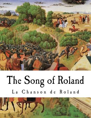 The Song of Roland - Anonymous, and Moncreiff, C K (Translated by)