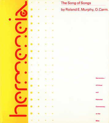 The Song of Songs: A Commentary on the Book of Canticles or the Song of Songs - Murphy, Roland E, and McBride, S Dean, Jr. (Editor)