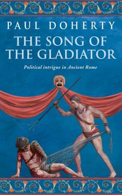 The Song of the Gladiator - Doherty, Paul