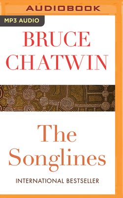The Songlines - Chatwin, Bruce, and Langton, James (Read by)