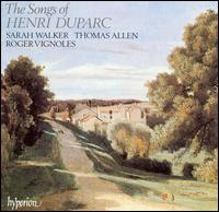 The Songs of Henri Duparc - Roger Vignoles (piano); Sarah Walker (mezzo-soprano); Thomas Allen (baritone)