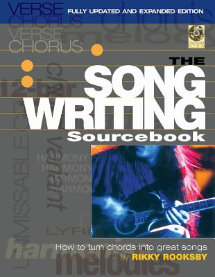The Songwriting Sourcebook: How to Turn Chords into Great Songs - Rooksby, Rikky