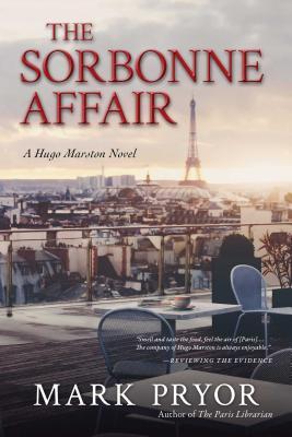 The Sorbonne Affair: A Hugo Marston Novel - Pryor, Mark