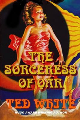 The Sorceress of Qar - White, Ted