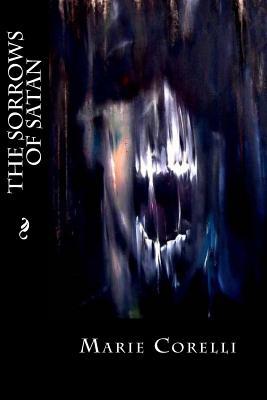 The Sorrows of Satan - Corelli, Marie, and Montoto, Maxim (Editor)