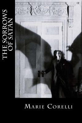 The Sorrows of Satan - Corelli, Marie, and Montoto, Natalie (Editor)