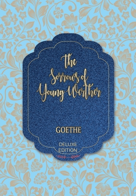 The Sorrows of Young Werther - Goethe, J W Von