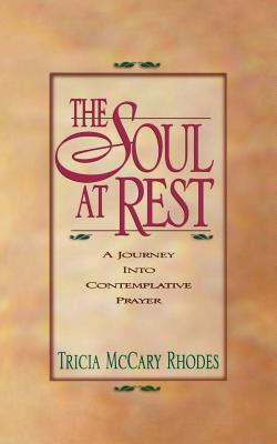 The Soul at Rest - Rhodes, Tricia McCary
