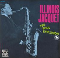 The Soul Explosion - Illinois Jacquet