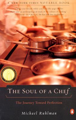 The Soul of a Chef: The Journey Toward Perfection - Ruhlman, Michael