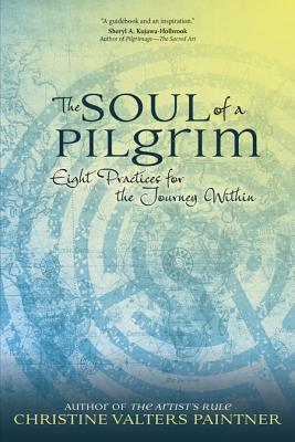 The Soul of a Pilgrim - Paintner, Christine Valters, PhD, Osb
