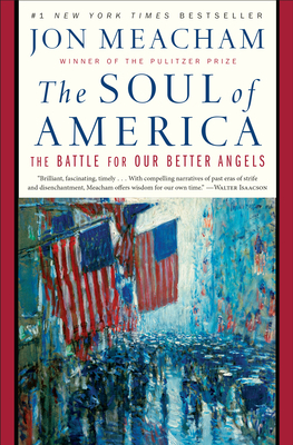 The Soul of America: The Battle for Our Better Angels - Meacham, Jon