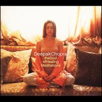 The Soul of Healing Meditations - Deepak Chopra M.D.
