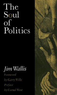 The Soul of Politics: A Practical and Prophetic Vision for Change - Wallis, Jim