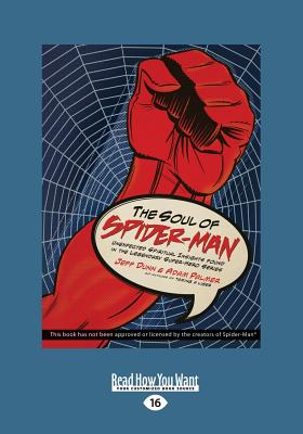 The Soul of Spiderman: Unexpected Spiritual Insights from the Legendary Superhero - Dunn, Jeff, and Palmer, Adam