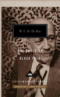 The Souls of Black Folk - Du Bois, W E B, PH.D., and Rampersad, Arnold (Introduction by)