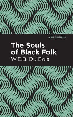 The Souls of Black Folk - Du Bois, W E B, and Editions, Mint (Contributions by)