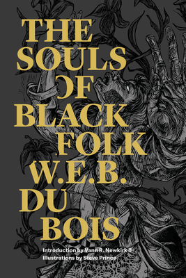 The Souls of Black Folk - Du Bois, W E B, PH.D., and Newkirk, Vann (Introduction by)