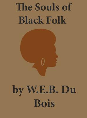 The Souls of Black Folk - Du Bois, W E B