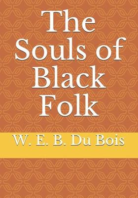 The Souls of Black Folk - Du Bois, W E B