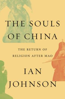The Souls of China: The Return of Religion After Mao - Johnson, Ian