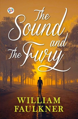 The Sound and the Fury - Faulkner, William, and Press, General (Editor)