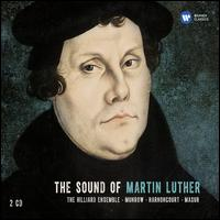 The Sound of Martin Luther - Concentus Musicus Wien; Concerto Palatino; Early Music Consort of London; Kees Boeke (recorder); Kees Boeke Consort;...