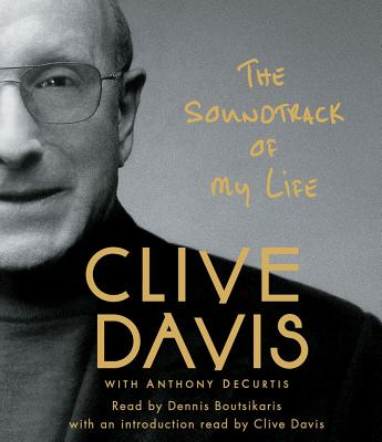 The Soundtrack of My Life - Davis, Clive (Read by), and Boutsikaris, Dennis (Read by)