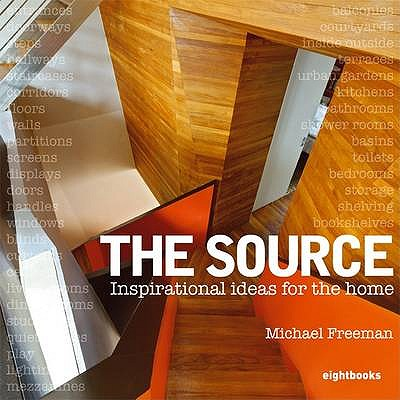 The Source: Inspirational Ideas for the Home - Freeman, Michael