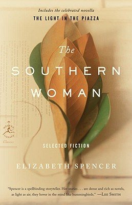 The Southern Woman: Selected Fiction - Spencer, Elizabeth