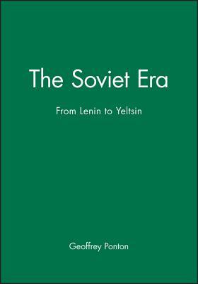 The Soviet Era: From Lenin to Yeltsin - Ponton, Geoffrey
