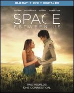 The Space Between Us [Includes Digital Copy] [UltraViolet] [Blu-ray/DVD] [2 Discs] - Peter Chelsom