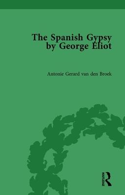 The Spanish Gypsy by George Eliot - van den Broek, Antonie Gerard