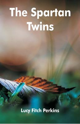 The Spartan Twins - Perkins, Lucy Fitch