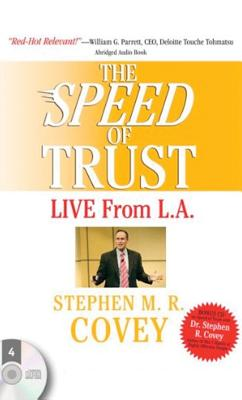 The Speed of Trust - Live from La - Covey, Stephen M R (Read by)