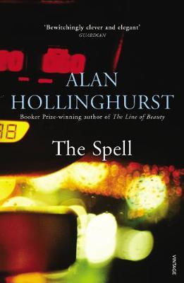 The Spell - Hollinghurst, Alan