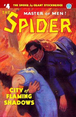 The Spider #4: City of Flaming Shadows - Page, Norvell W, and Stockbridge, Grant