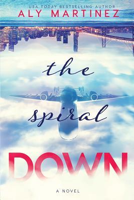 The Spiral Down - Martinez, Aly