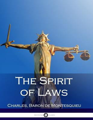 The Spirit of Laws - Montesquieu, Charles Baron De, and Nugent, Thomas (Translated by)