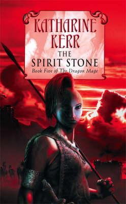 The Spirit Stone - Kerr, Katharine