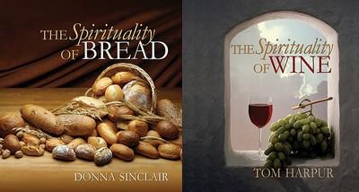 The Spirituality of Bread/The Spirituality of Wine - Harpur, Tom