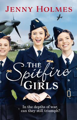 The Spitfire Girls - Holmes, Jenny