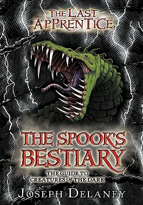 The Spook's Bestiary: The Guide to Creatures of the Dark - Delaney, Joseph